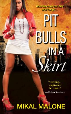 Pit Bulls in a Skirt By Malone, Mikal